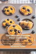 The Ultimate Coconut Flour Cookbook