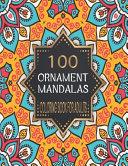 100 Ornament Mandalas Coloring Book for Adults