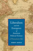 Liberalism and the Emergence of American Political Science