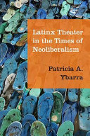 link to Latinx theater in the times of neoliberalism in the TCC library catalog