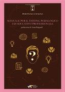 Manuale per il testing pedagogico ed educativo professionale