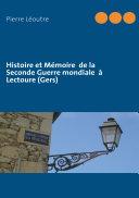 Histoire et Mémoire de la Seconde Guerre mondiale à Lectoure (Gers)