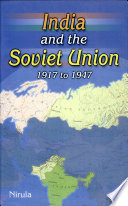 India And The Soviet Union 1917 To 1947