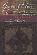 Gender and Class in the Egyptian Women   s Movement  1925 1939