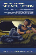 The Year s Best Science Fiction  Thirty Fourth Annual Collection