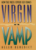 Virgin or Vamp: How the Press Covers Sex Crimes