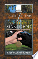 The Seven Pillars Of Christian Manhood
