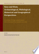 Susa and Elam. Archaeological, Philological, Historical and Geographical Perspectives.