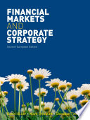 Financial Markets and Corporate Strategy European Edition 2e