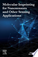 Molecular Imprinting for Nanosensors and Other Sensing Applications
