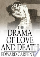 The Drama of Love and Death Book