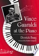 """""""Vince Guaraldi at the Piano"""" by Derrick Bang"""