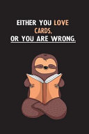 Either You Love Cards, Or You Are Wrong
