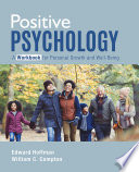 Positive Psychology  A Workbook for Personal Growth and Well Being Book PDF