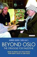 Beyond Oslo  the Struggle for Palestine