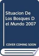 Situaci  n de Los Bosques Del Mundo 2007