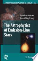 The Astrophysics Of Emission Line Stars