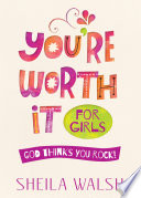 You re Worth It for Girls