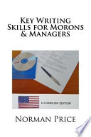 Key Writing Skills for Morons & Managers  : U.S. English Edition