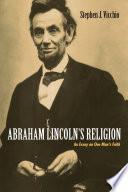 Abraham Lincoln s Religion Book
