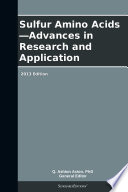 Sulfur Amino Acids—Advances in Research and Application: 2013 Edition