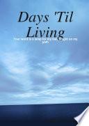 Days  Til Living