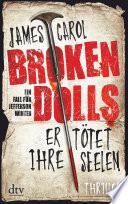 Broken Dolls - Er tötet ihre Seelen  : Thriller