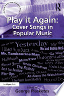 Play it Again  Cover Songs in Popular Music
