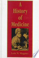 """""""A History of Medicine"""" by Lois N. Magner, Ralph Erskine Conrad Memorial Fund"""
