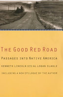 The Good Red Road: Passages Into Native America