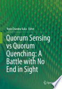 Quorum Sensing vs Quorum Quenching  A Battle with No End in Sight