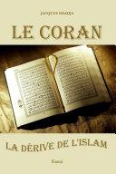 Le Coran , la dérive de l'Islam