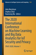 The 2020 International Conference On Machine Learning And Big Data Analytics For Iot Security And Privacy Book PDF