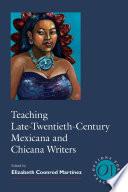 Teaching Late Twentieth Century Mexicana and Chicana Writers Book