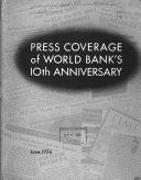 Press Coverage of World Bank s 10th Anniversary