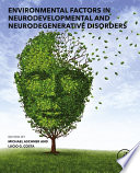 Environmental Factors in Neurodevelopmental and Neurodegenerative Disorders