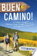 Buen Camino  Walk the Camino de Santiago with a Father and Daughter