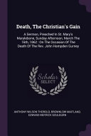 Pdf Death, the Christian's Gain: A Sermon, Preached in St. Mary's Marylebone, Sunday Afternoon, March the 16th, 1862: On the Occasion of the Death of T
