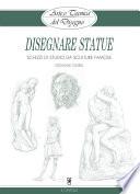 Arte e Tecnica del Disegno - 16 - Disegnare statue  : Schizzi di studio da sculture famose