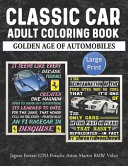 Classic Car Adult Coloring Book Golden Age Of Automobiles Jaguar Ferrari GTO Porsche Aston Martin BMW Volvo Large Print