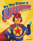 Do You Know a Superhero