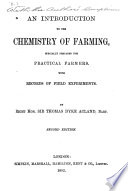 An Introduction to the Chemistry of Farming  Specially Prepared for Practical Farmers