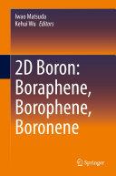 2D Boron  Boraphene  Borophene  Boronene