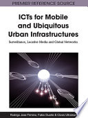 ICTs for Mobile and Ubiquitous Urban Infrastructures  Surveillance  Locative Media and Global Networks