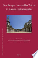 New Perspectives On Ibn As Kir In Islamic Historiography