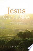 Jesus Our Jubilee