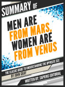 Summary Of  Men Are From Mars  Women Are From Venus  The Classic Guide To Understanding The Opposite Sex   By John Gray  Book