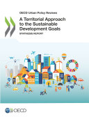 OECD Urban Policy Reviews A Territorial Approach to the Sustainable Development Goals Synthesis report Pdf/ePub eBook
