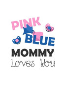 Pink Blue Mommy Loves You