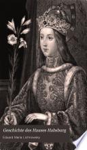 Geschichte des Hauses Habsburg: Th. Kaiser Friedrich III und sein Sohn Maximilian 1457-1477